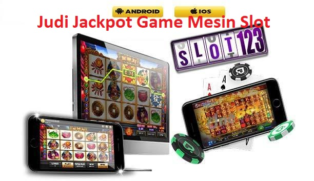Judi Jackpot Game Mesin Slot