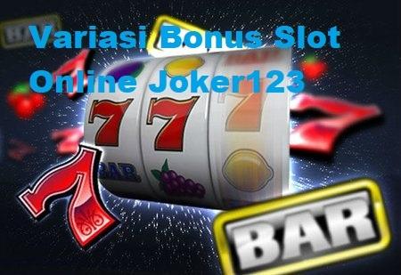 Variasi Bonus Slot Online Joker123